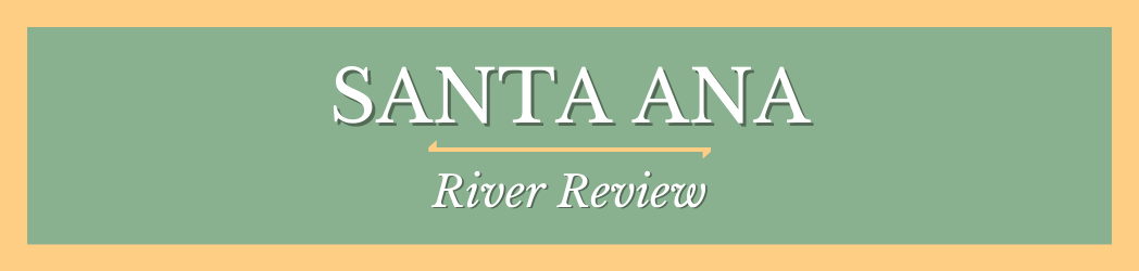 Santa Ana River Review